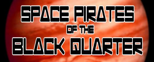 Space Pirates of the Black Quarter banner