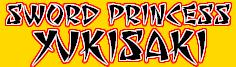 Sword Princess Yukisaki - mystical beings, demons, ninja and sword action in a fantasy feudal Japan